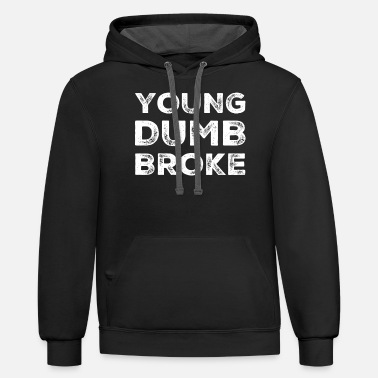 Young stupid and bankrupt - Unisex Two-Tone Hoodie