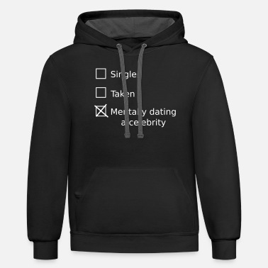 Legal Single Taken Mentally Dating A Celebrity - Unisex Two-Tone Hoodie