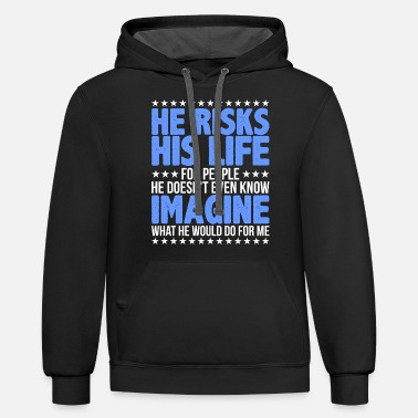 Cop He Risks His Life Police Girlfriend Cop - Unisex Two-Tone Hoodie