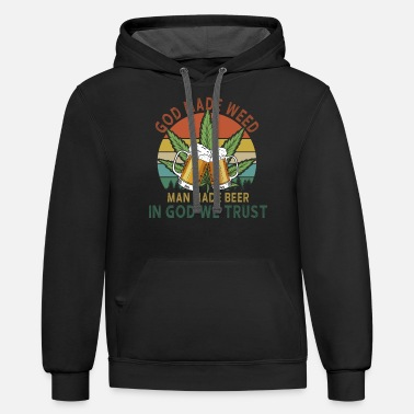 Weed Tent God Made Weed Man Made Beer In God We Trust - Unisex Two-Tone Hoodie