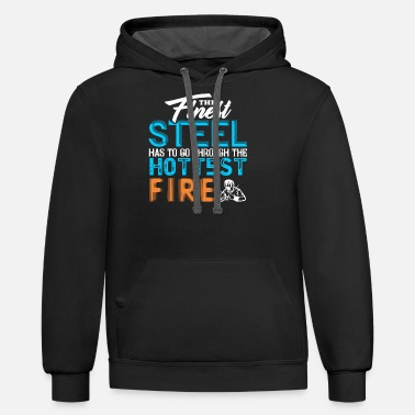 The Finest Steel Has To Go Through The Hottest - Unisex Two-Tone Hoodie