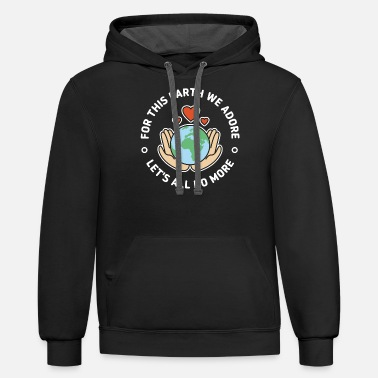 Change fridays for future Climate Change. Do something - Unisex Two-Tone Hoodie