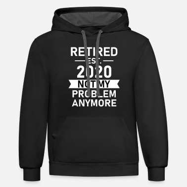 Farewell retired est 2020 not my problem anymore - Unisex Two-Tone Hoodie