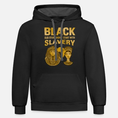 Slavery Our Story Didn't Start with Black Slavery - Unisex Two-Tone Hoodie