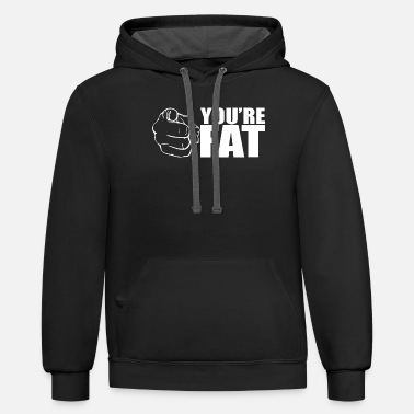 YOURE FAT - Unisex Two-Tone Hoodie