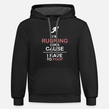 I am running for a cause I have to poop husband - Unisex Two-Tone Hoodie