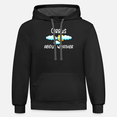 Cirrus Weather Cirrus About Weather Meteorology - Unisex Two-Tone Hoodie