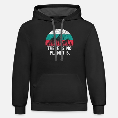 Planet There Is No Planet B Womens - Unisex Two-Tone Hoodie