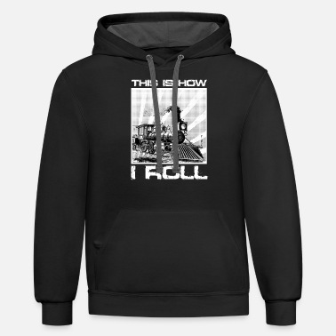 Freight Engine This Is How I Roll Steam Train - Unisex Two-Tone Hoodie