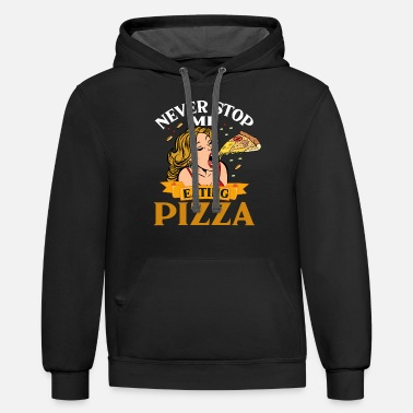 Never Stop Me Eating Pizza - Unisex Two-Tone Hoodie