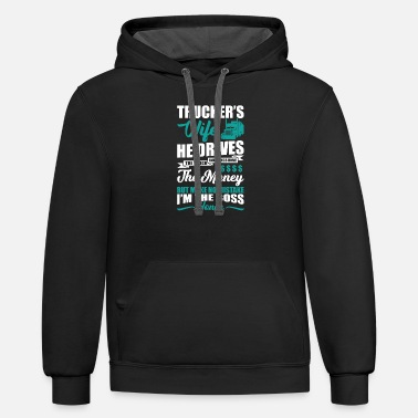 Circle Trucker's wife he drives the truck and brings home - Unisex Two-Tone Hoodie