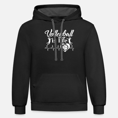 Volleyball Volleyball Is Life Shirt - Unisex Two-Tone Hoodie