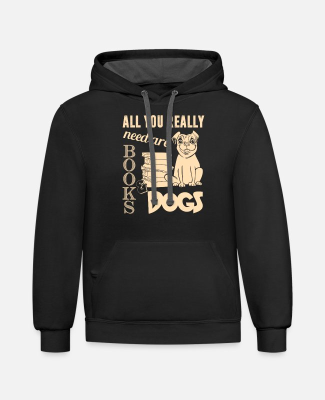 Hoodies & Sweatshirts - All You Really Need Are Books And Dogs T Shirt - Unisex Two-Tone Hoodie black/asphalt