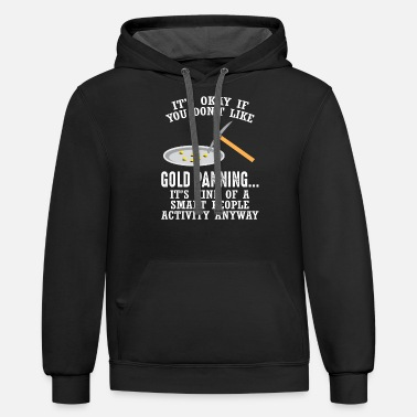 Gold Gold Panning Gift - Mining Funny Miner - Unisex Two-Tone Hoodie