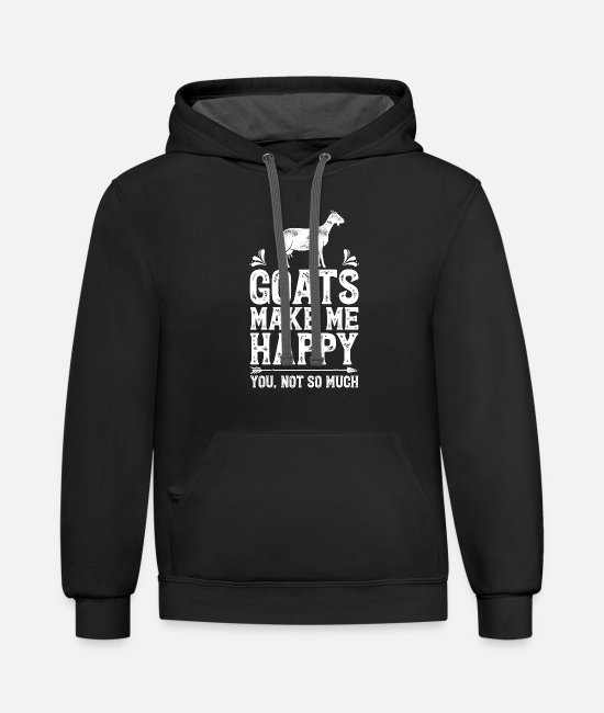 Crazy Goat Lady Hoodies & Sweatshirts - Goats Make Me Happy You Not So Much T Shirt Goat - Unisex Two-Tone Hoodie black/asphalt
