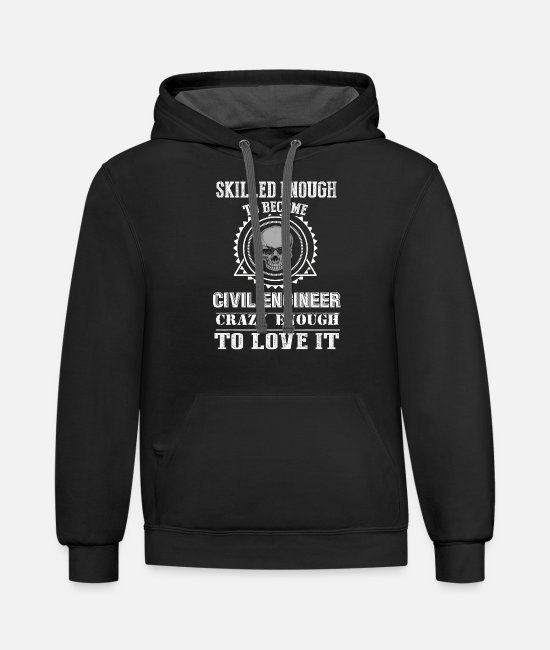 Engineer Hoodies & Sweatshirts - SKILL ENOUGH TO BECOME AND CRAZY ENOUGH TO LOVE IT - Unisex Two-Tone Hoodie black/asphalt