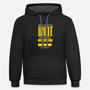 Fraternity Keeping an Idiot Entertained funny joke quote frat - Unisex Two-Tone Hoodie