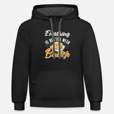 Butter Everything Is Better With Butter - Unisex Two-Tone Hoodie