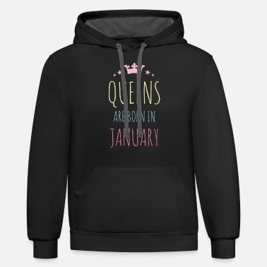A Queen Was Born In January Queens Are Born in January - Unisex Two-Tone Hoodie