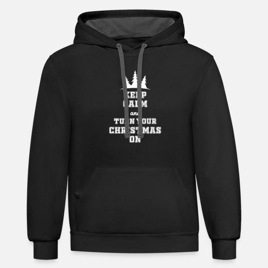 Christmas Hoodies & Sweatshirts - KEEP CALM AND TURN YOUR CHRISTMAS ON SHIRT - Unisex Two-Tone Hoodie black/asphalt