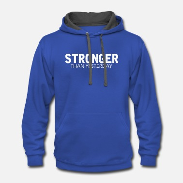 Weight Loss Funny Weight Loss - Stronger Than Yesterday -Humor - Contrast Hoodie