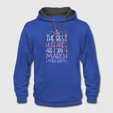 The Best Husbands Are Born In March - Contrast Hoodie