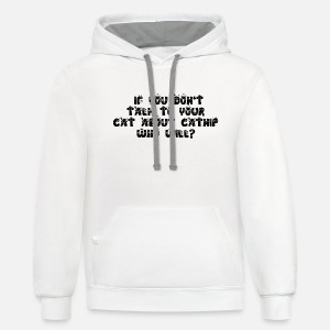 if you don t talk to your cat about catnip who wi men s premium t Albino Cat unisex two tone hoodie
