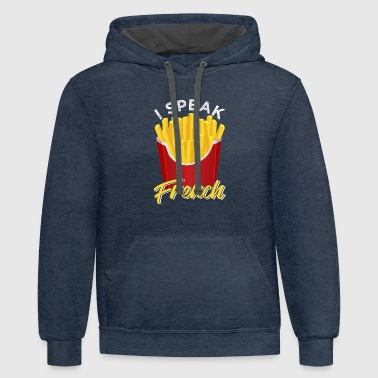 French Fries I Speak French Fries - Contrast Hoodie