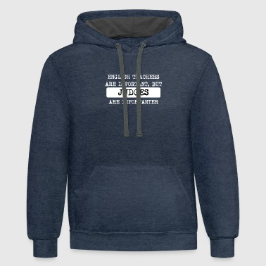 Judge Judges Are Importanter - Contrast Hoodie