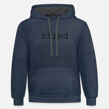 Tired tired - Unisex Two-Tone Hoodie