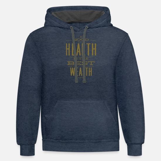 Art Hoodies & Sweatshirts - A Good Health Is The Best Wealth - Unisex Two-Tone Hoodie indigo heather/asphalt