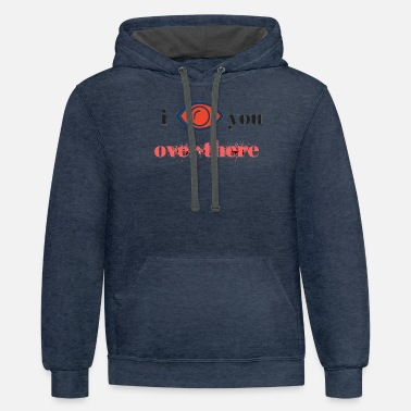I see you over there - Contrast Hoodie