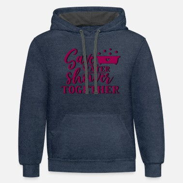 Save Water and Shower together - Unisex Two-Tone Hoodie