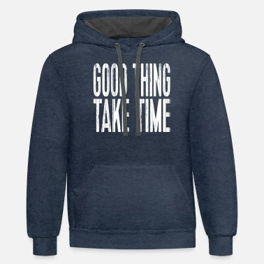 Word Christian Shirts Good Thing Take Time - Christian - Unisex Two-Tone Hoodie