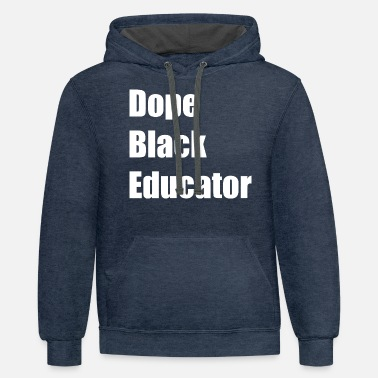 Black Girl Magic Dope Black Educator Black Girl Magic Gift Black Hi - Unisex Two-Tone Hoodie