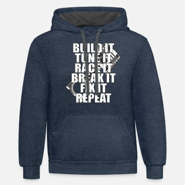 Wear Build It Tune It Race It Break It Fix It Repeat - Unisex Two-Tone Hoodie