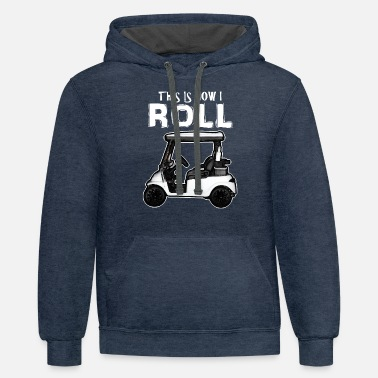 Golf Cart This Is How I Roll Golf Cart - Unisex Two-Tone Hoodie