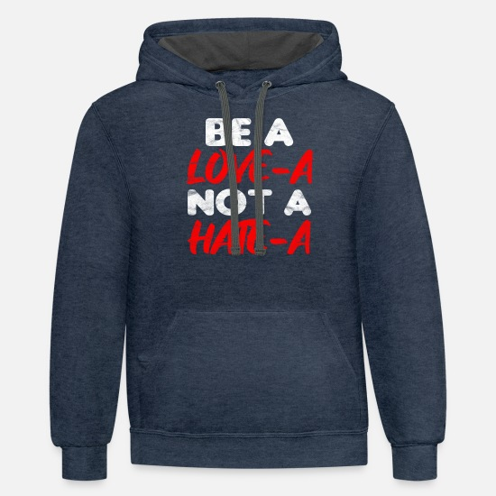 Hate Hoodies & Sweatshirts - ANTI BULLY - Be A Love-A, Not A Hate-A - Unisex Two-Tone Hoodie indigo heather/asphalt