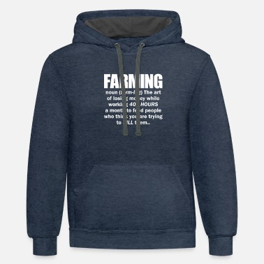 Farming Noun The Art of losing money while - Unisex Two-Tone Hoodie