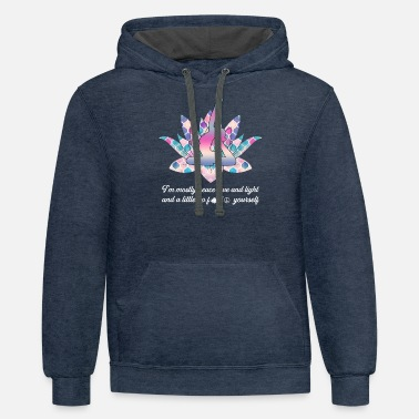 Om I'm Mostly Peace Love And Light And A Little - Unisex Two-Tone Hoodie