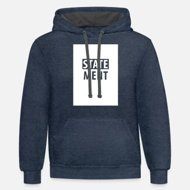 Statement Statement - Unisex Two-Tone Hoodie