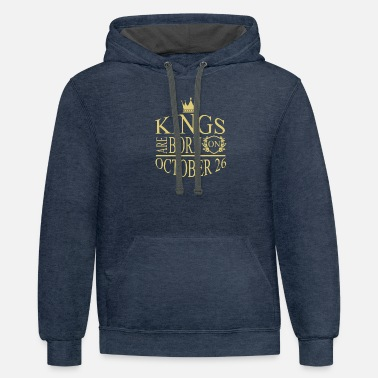 Kings Kings are born on October 26 - Unisex Two-Tone Hoodie