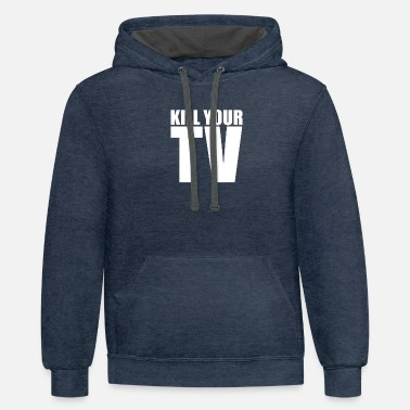 Television Kill Your Tv - Unisex Two-Tone Hoodie