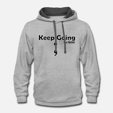 Mental Health Keep Going You Matter - Contrast Hoodie