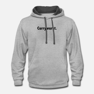Currywurst Currywurst German Curry Sausage - Contrast Hoodie