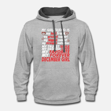 December Girlfriend My Girlfriend Is December Girl - Contrast Hoodie
