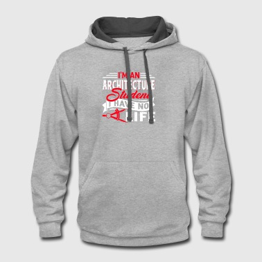 Architecture I'M AN ARCHITECTURE STUDENT T-SHIRT - Contrast Hoodie