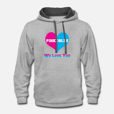 Gender Pink Or Blue We Love You Baby Shower Gender Reveal - Contrast Hoodie