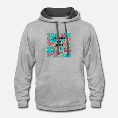 Charity Creators For Change I Mindset Saying - Contrast Hoodie