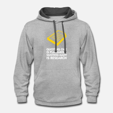 Plagiarism Plagiarism And Research - Contrast Hoodie